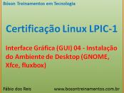 Ambiente de Desktop no Linux - GNOME, KDE, Xfce - LPIC 1