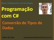 Programação com C# - Conversão de Tipos de Dados