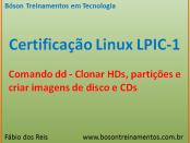 Clonar HDs com comando dd no Linux - LPIC 1