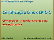 Comando at no Linux - agendar tarefas - LPIC 1