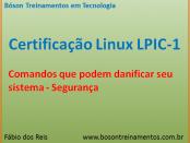 Comandos perigosos no Linux - LPIC 1