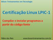 Compilar código-fonte no Linux - LPIC 1