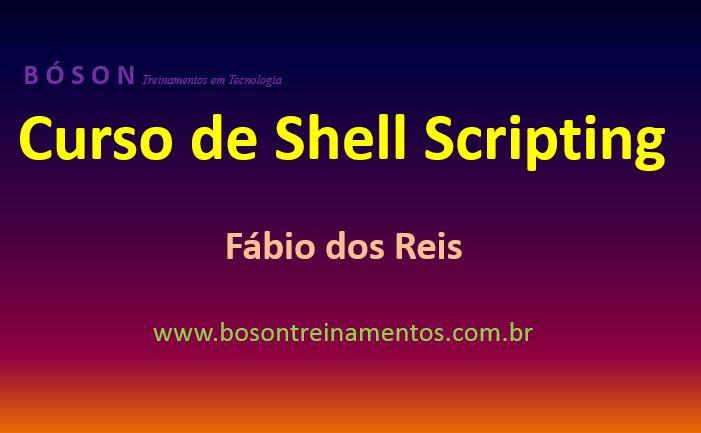 Curso de Shell Scripting - Bóson Treinamentos em Tecnologia - Fábio dos Reis