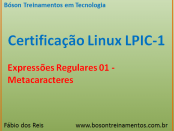 Expressões Regulares no Linux - Metacaracteres