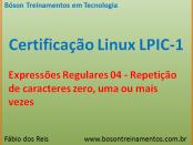 Expressões Regulares no Linux - Repetição de Caracteres