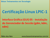 Interface gráfica no Linux - gdm, kdm - LPIC 1