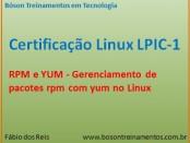 Gerenciamento de Pacotes cmo RPM e YUM no Linux - LPIC