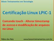 Comando touch e timestamp no Linux LPIC 1