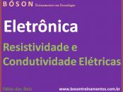 Resistividade e Condutividade Elétricas