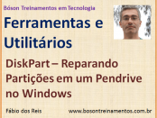 DiskPart - Reparando Partições no Windows