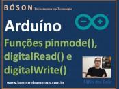 Arduino - funções pinMode, digitalWrite e digitalRead