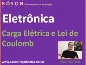 Curso de Eletrônica - Carga Elétrica e lei de Coulomb