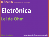 Curso de Eletrônica - Lei de Ohm