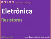 Curso de Eletrônica - Resistores