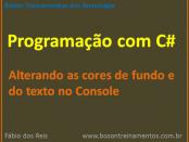 C# - Alterar cores de texto e fundo no Console