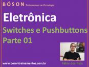 Curso de Eletrônica - Switch e Pushbutton