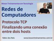 Curso de Redes - Protocolo TCP - Finalizando uma conexão