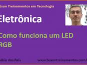 Curso de Eletrônica - Como funciona um LED RGB e bicolor