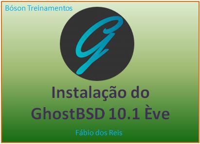 Instalando o GhostBSD 10.1 Ève