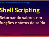 Shell Scripting no Linux - Retornando valores e status de funções