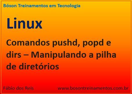 Comandos pushd, popd e dirs no Linux Debian e Ubuntu