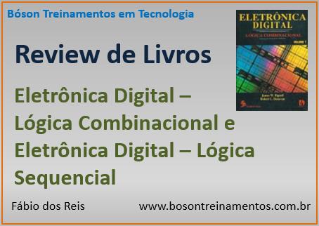 Review do Livro Eletrônica Digital Lógica Combinacional e Sequencial