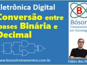 Curso de Eletrônica Digital - Conversão entre bases numéricas - Binário e Decimal