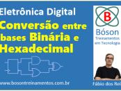 Curso de Eletrônica - Conversão Binário - Hexadecimal