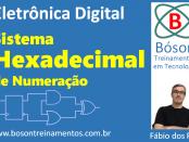 Eletrônica Digital - Sistema Hexadecimal de Numeração