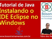 Tutorial de Java - Instalando o Eclipse IDE no Windows