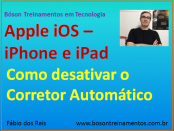 Desativar Corretor Ortográfico no iPhone e no iPad