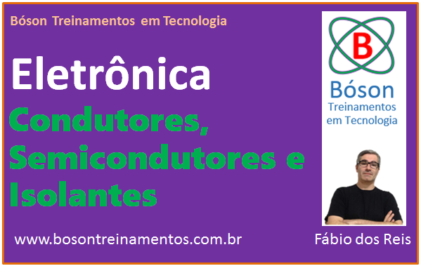 Curso de Eletrônica - Condutor, Semicondutor, Isolante