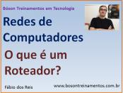 Redes de Computadores - O que é um roteador