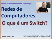 Curso de Redes - O que é um Switch
