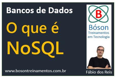 Bancos de Dados - O que é NoSQL