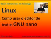 Editor de textos GNU nano no Linux
