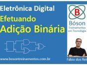 Lógica Digital - Efetuando Adição Binária