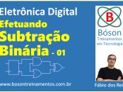 Subtração Binária - Eletrônica Digital