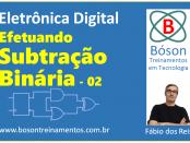 Subtração Binária 02 - Eletrônica Digital
