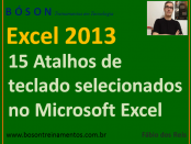 15 atalhos de teclado no Microsoft Excel