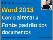 Alterando a fonte padrão dos documentos no Microsoft Word