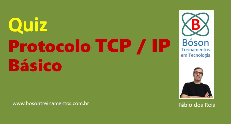 Quiz básico sobre Protocolo TCP/IP - Redes de Computadores