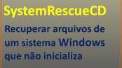SystemRescueCD - Recuperar arquivos do Windows com Gentoo Linux