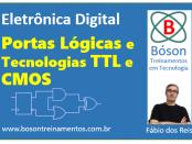 Eletrônica Digital - Portas Lògicas TTL e CMOS