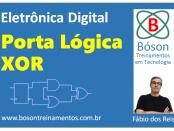 Porta Lógica XOR - Eletrônica Digital