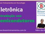 Curso de Eletrônica - Introdução aos Semicondutores