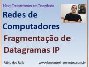 Fragmentação de Datagramas IPv4 - Redes de Computadores