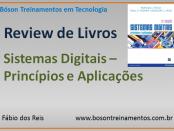 Review do Livro Sistemas Digitais - Princípios e Aplicações