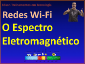 O que é o espectro eletromagnético em redes wireless