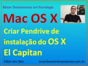 Criar pendrive de instalação do OS X El Capitan